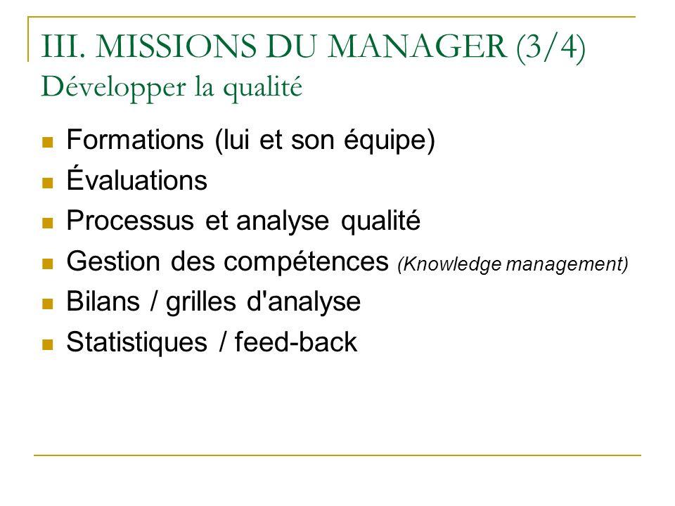 III. MISSIONS DU MANAGER (3/4) Développer la qualité