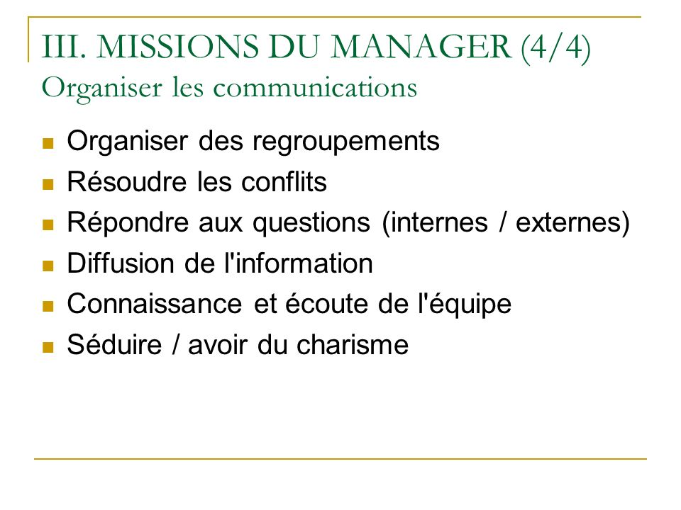 III. MISSIONS DU MANAGER (4/4) Organiser les communications