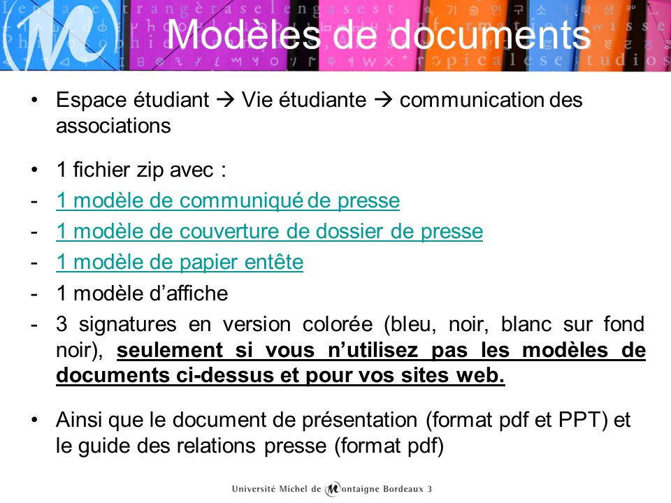 Modèles de documents Espace étudiant  Vie étudiante  communication des associations. 1 fichier zip avec :