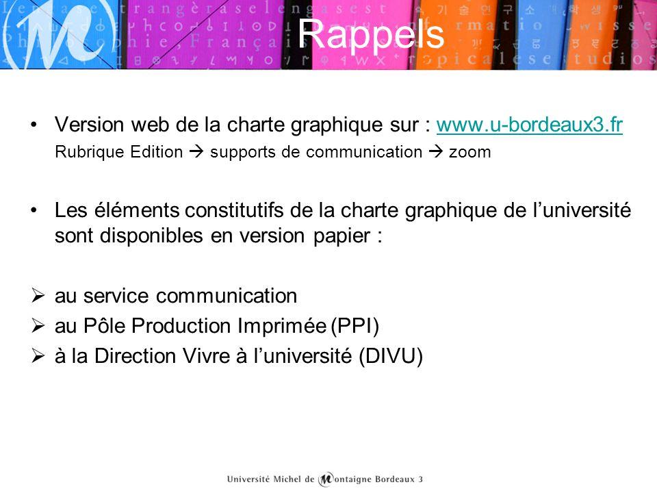 Rappels Version web de la charte graphique sur : www.u-bordeaux3.fr