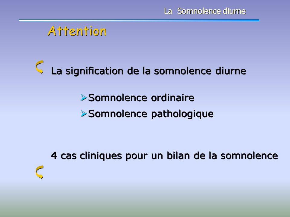 Attention La signification de la somnolence diurne