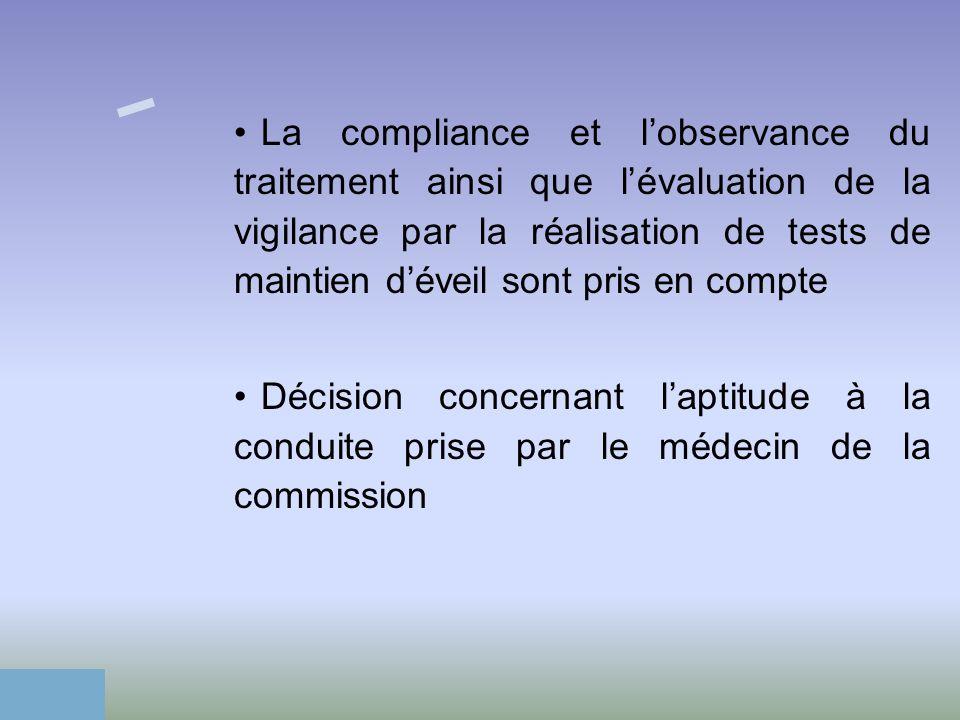 La compliance et l'observance du traitement ainsi que l'évaluation de la vigilance par la réalisation de tests de maintien d'éveil sont pris en compte