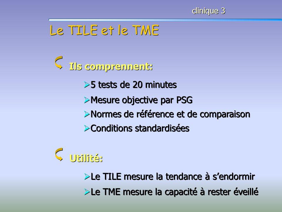 Le TILE et le TME Ils comprennent: Utilité: 5 tests de 20 minutes