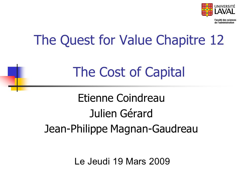 The Quest for Value Chapitre 12 The Cost of Capital