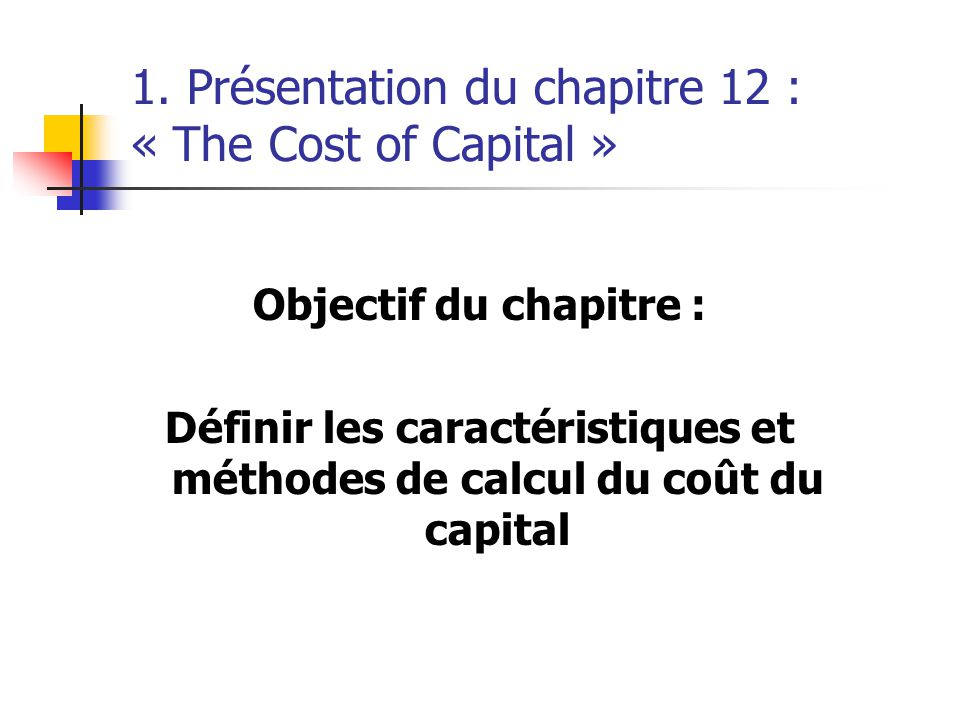 1. Présentation du chapitre 12 : « The Cost of Capital »