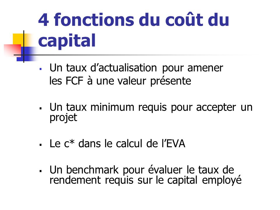 4 fonctions du coût du capital