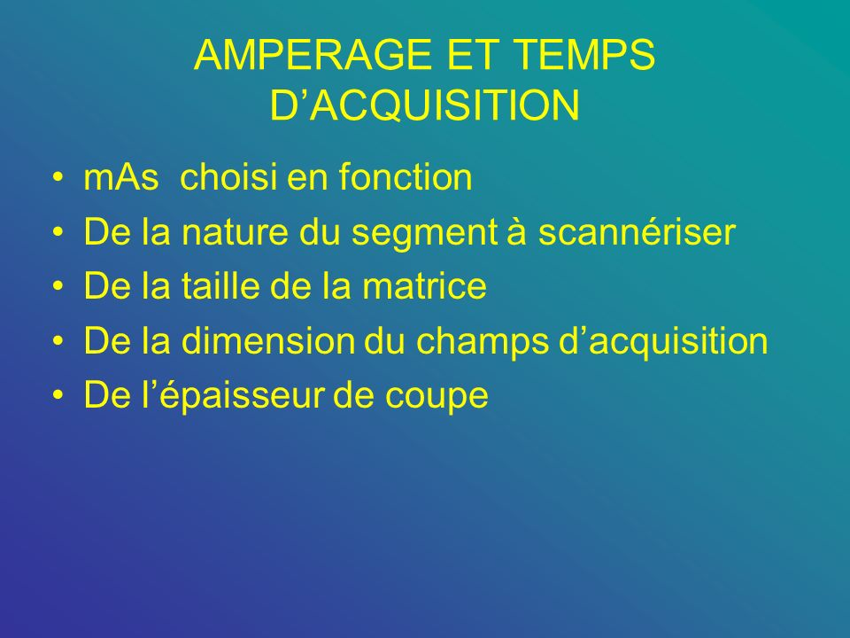 AMPERAGE ET TEMPS D'ACQUISITION