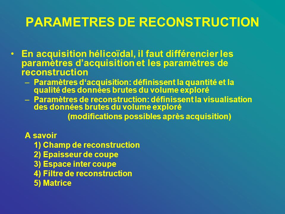 PARAMETRES DE RECONSTRUCTION