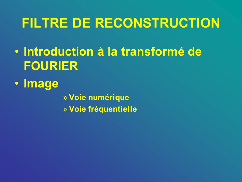 FILTRE DE RECONSTRUCTION