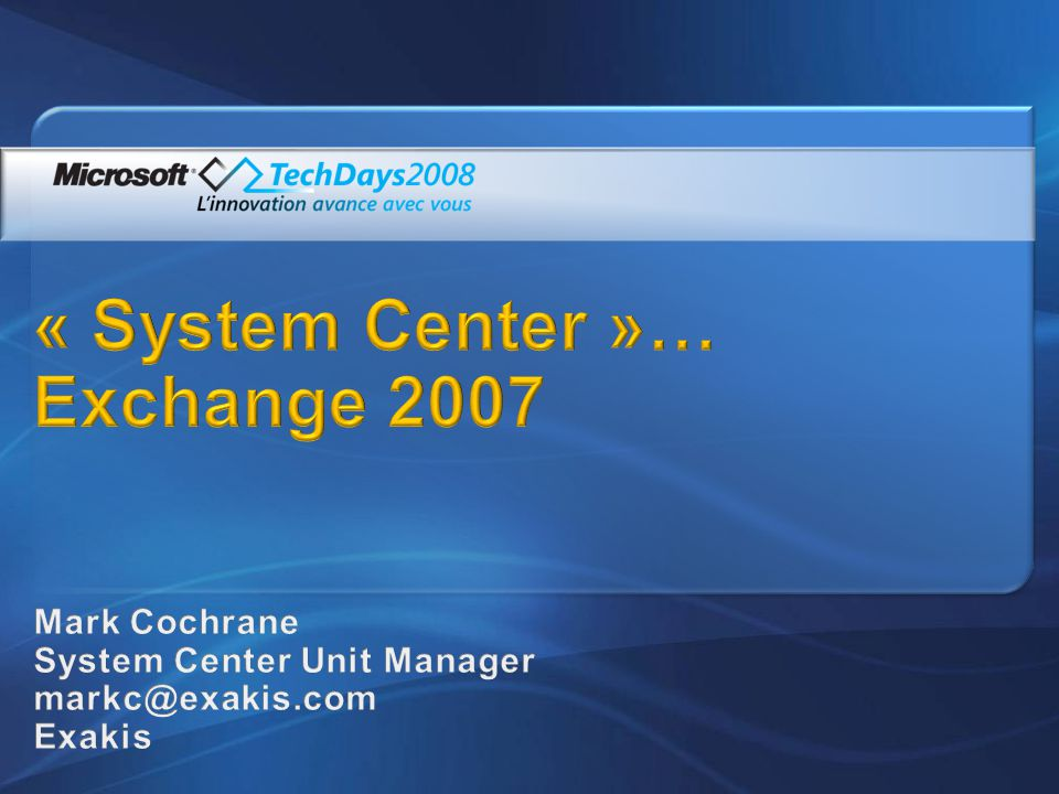 « System Center »… Exchange 2007