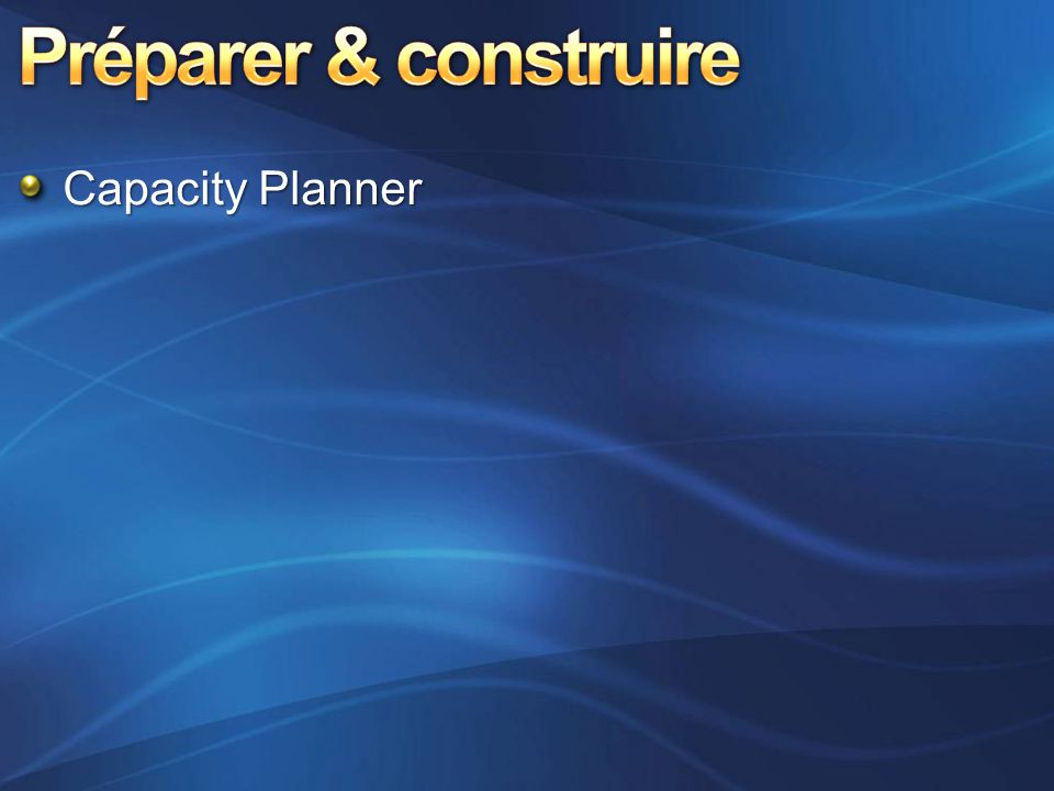 Préparer & construire Capacity Planner