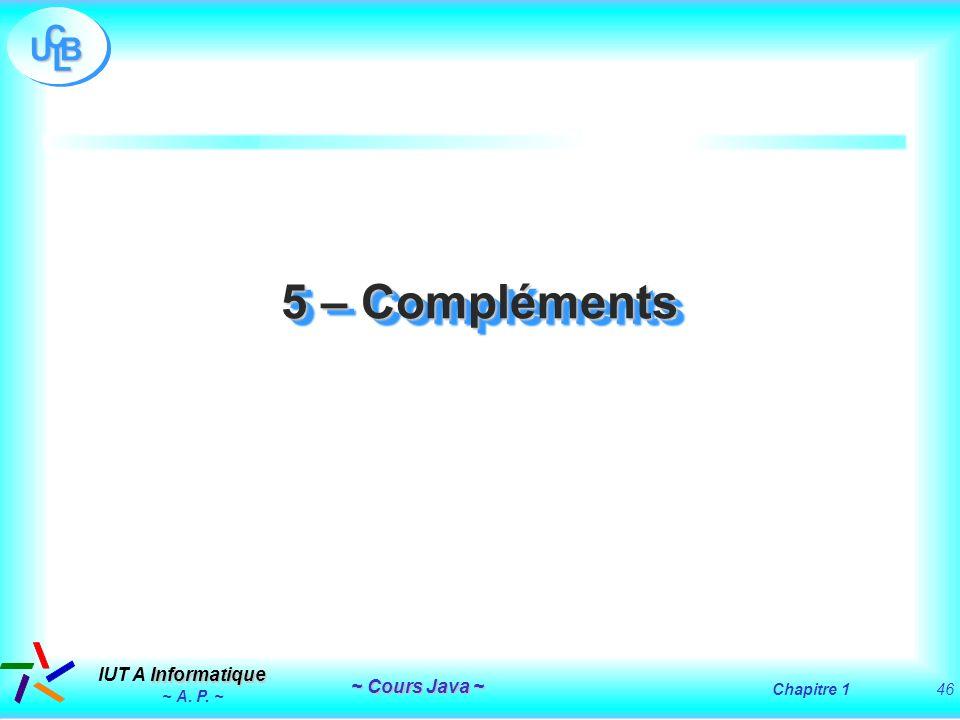5 – Compléments ~ A. P. ~