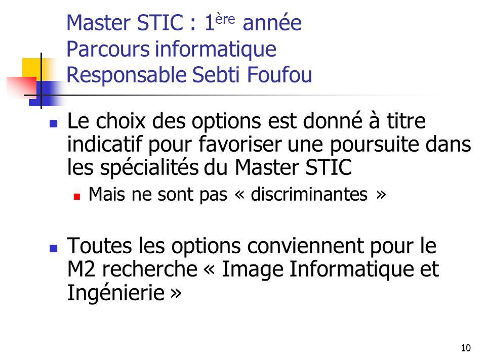 Master STIC : 1ère année Parcours informatique Responsable Sebti Foufou