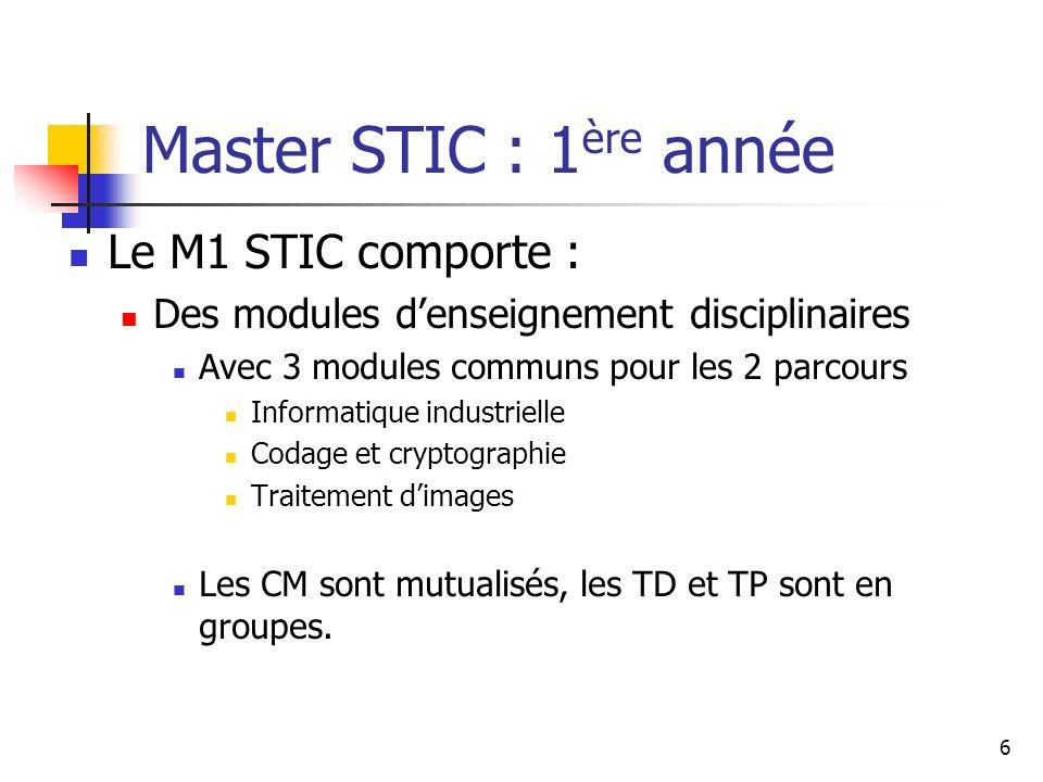 Master STIC : 1ère année Le M1 STIC comporte :