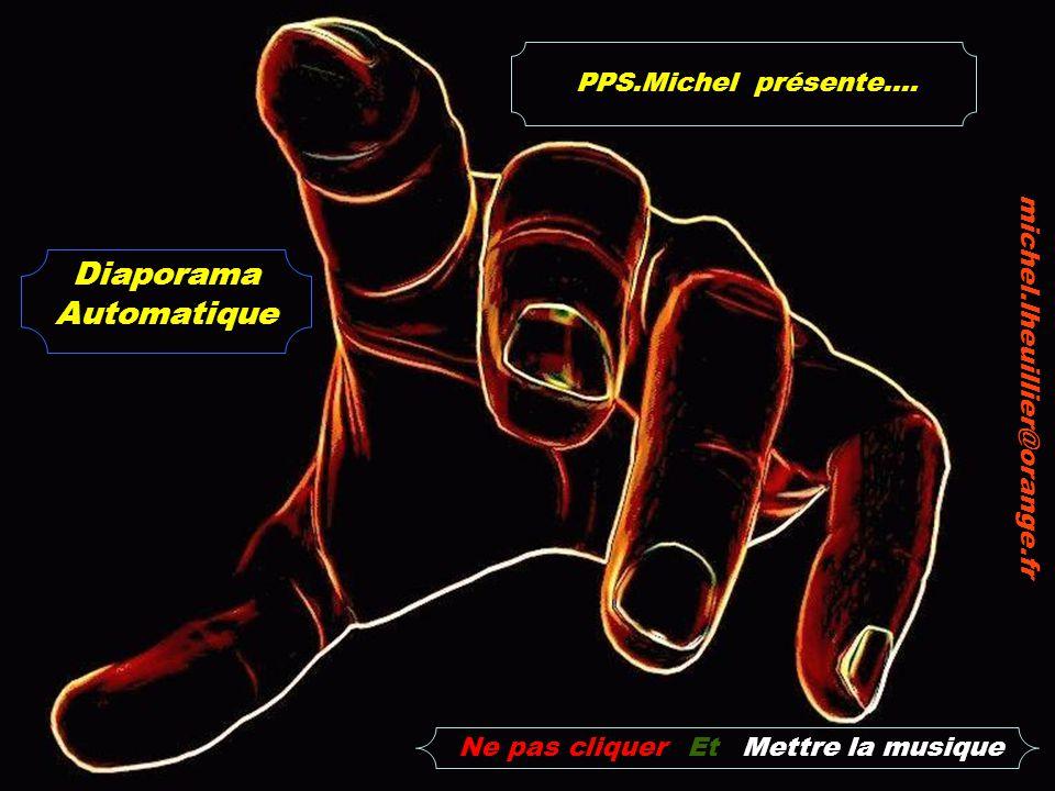 Diaporama Automatique PPS.Michel présente....
