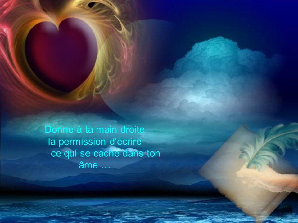 la permission d'écrire ce qui se cache dans ton âme …