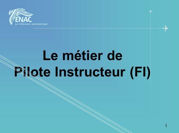 Le métier de Pilote Instructeur (FI)