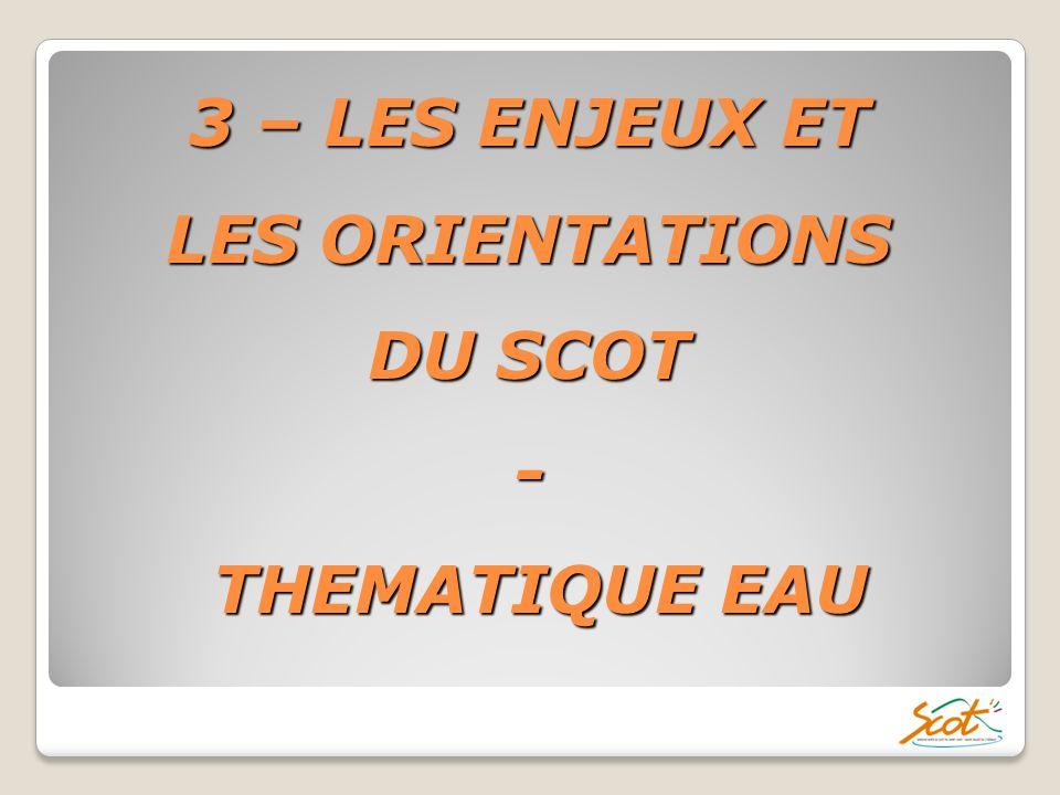 3 – LES ENJEUX ET LES ORIENTATIONS DU SCOT - THEMATIQUE EAU