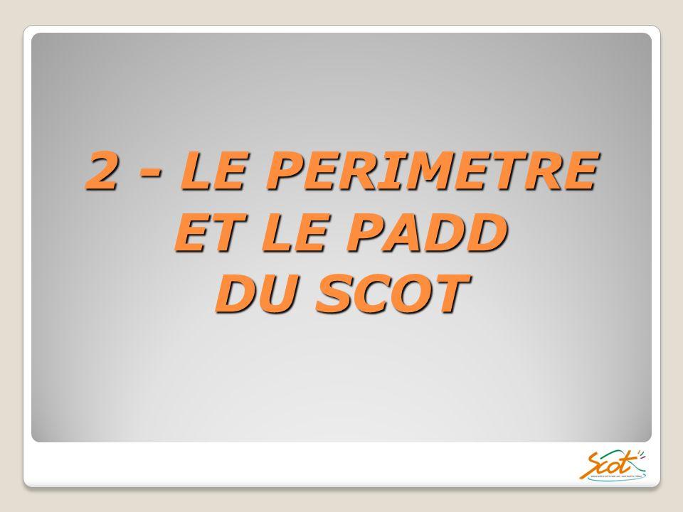 2 - LE PERIMETRE ET LE PADD DU SCOT
