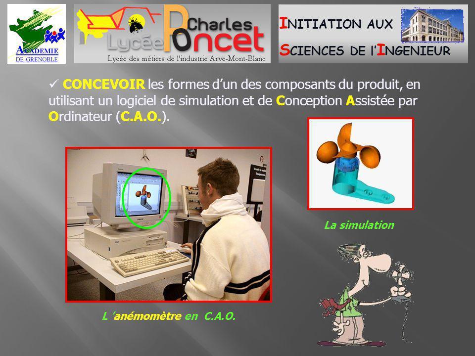  CONCEVOIR les formes d'un des composants du produit, en utilisant un logiciel de simulation et de Conception Assistée par Ordinateur (C.A.O.).