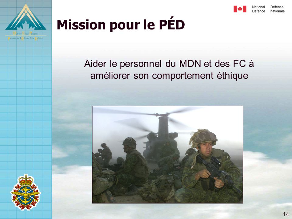 Mission pour le PÉD Aider le personnel du MDN et des FC à améliorer son comportement éthique