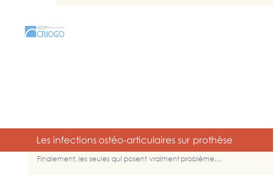 Les infections ostéo-articulaires sur prothèse