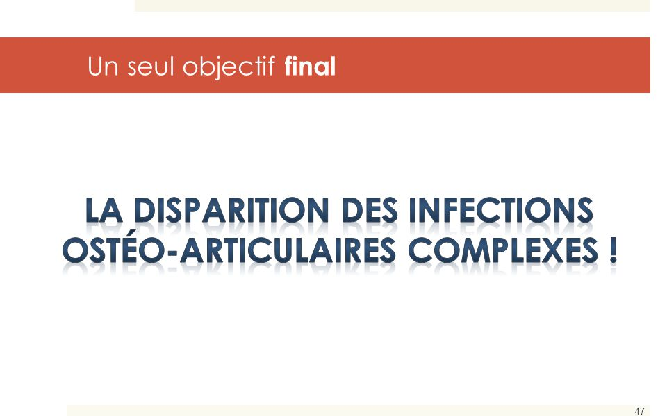 La disparition des infections ostéo-articulaires complexes !