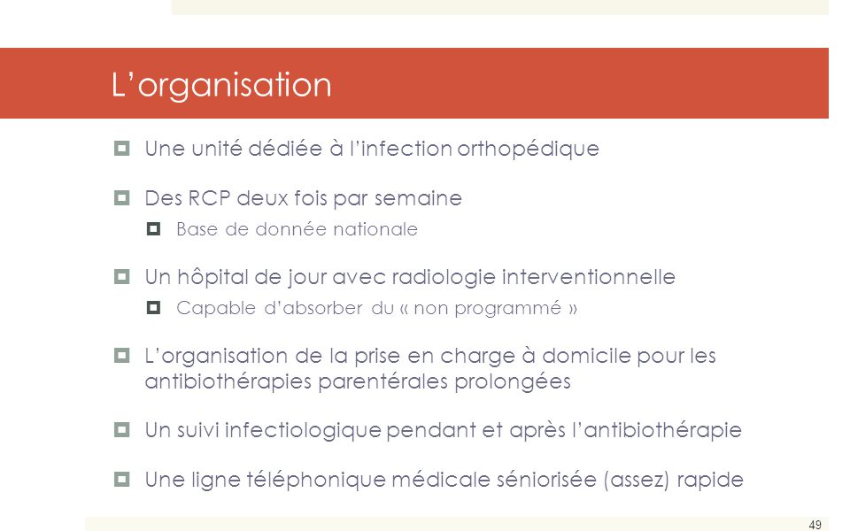 L'organisation Une unité dédiée à l'infection orthopédique