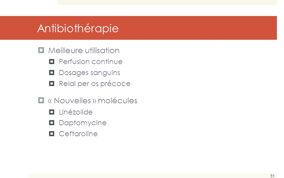 Antibiothérapie Meilleure utilisation « Nouvelles » molécules