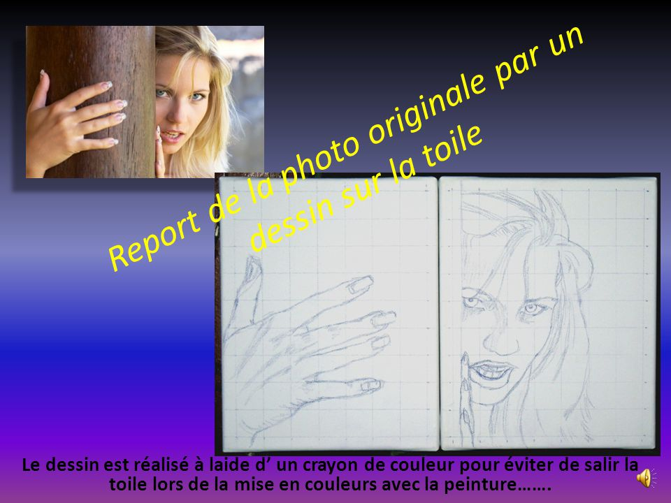 Report de la photo originale par un dessin sur la toile