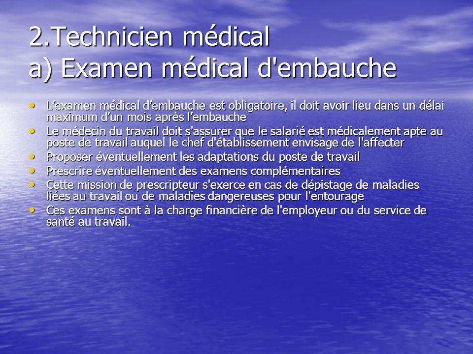 2.Technicien médical a) Examen médical d embauche