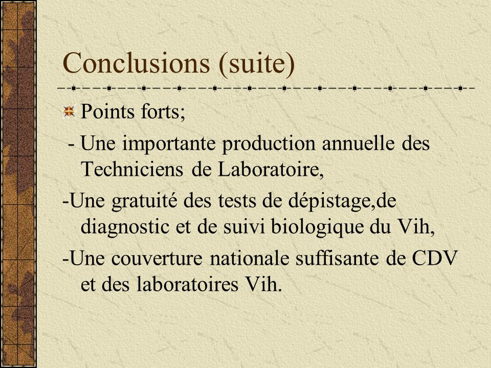 Conclusions (suite) Points forts;