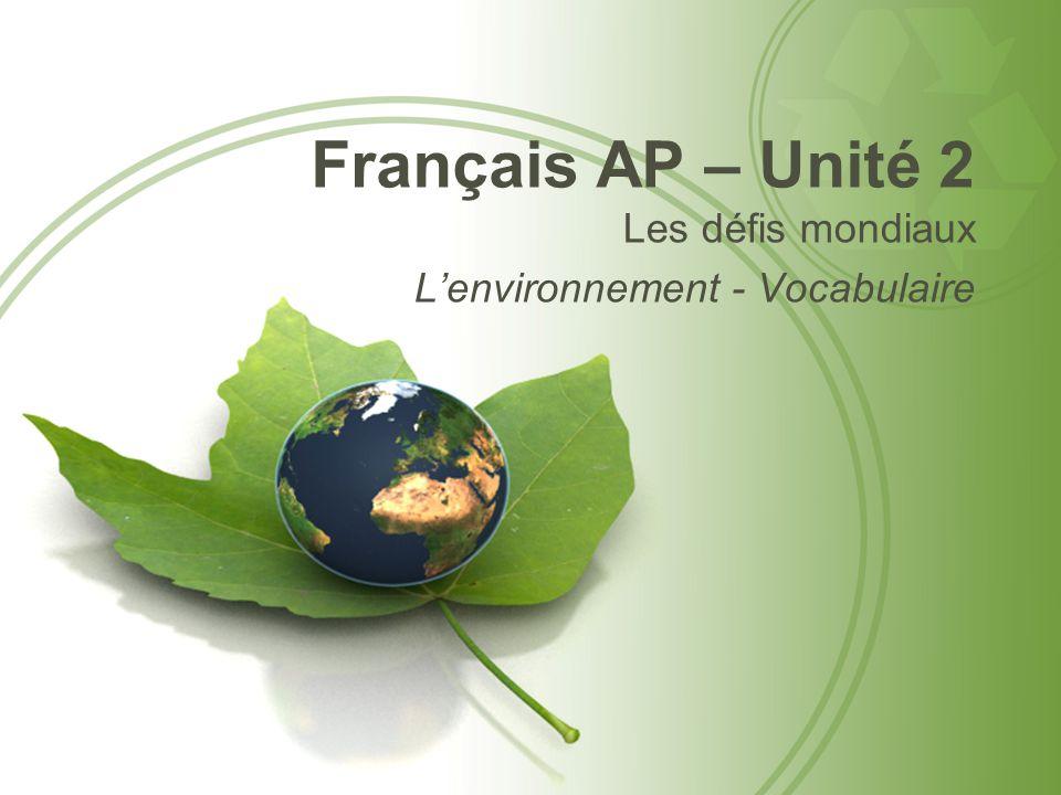 Français AP – Unité 2 Les défis mondiaux L'environnement - Vocabulaire