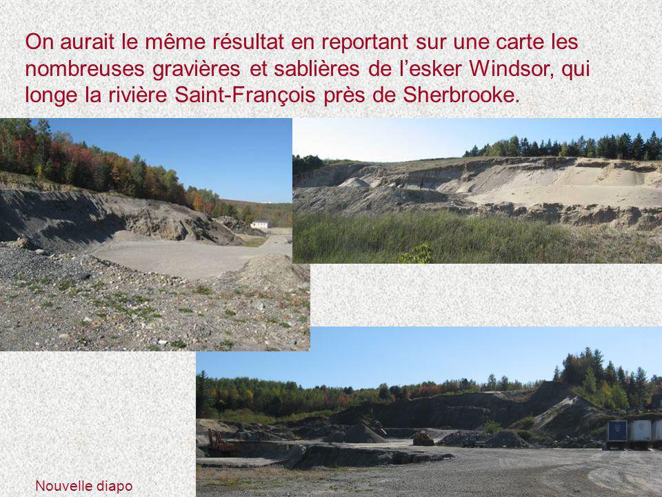 On aurait le même résultat en reportant sur une carte les nombreuses gravières et sablières de l'esker Windsor, qui longe la rivière Saint-François près de Sherbrooke.