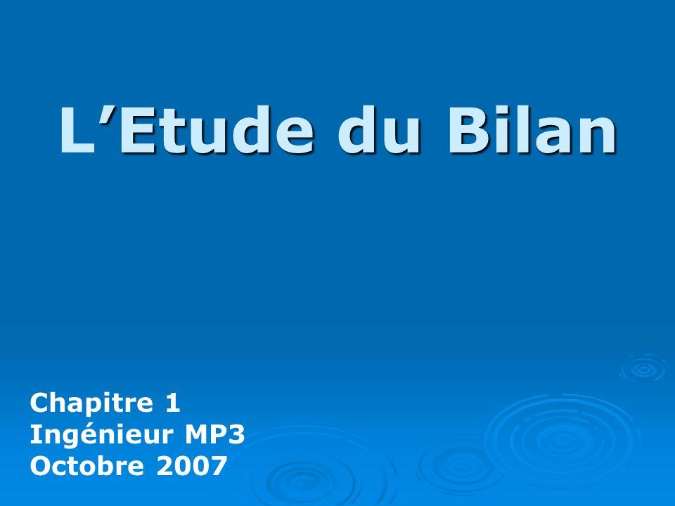 L'Etude du Bilan Chapitre 1 Ingénieur MP3 Octobre 2007