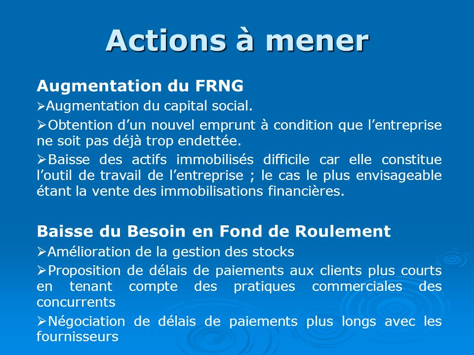 Actions à mener Augmentation du FRNG