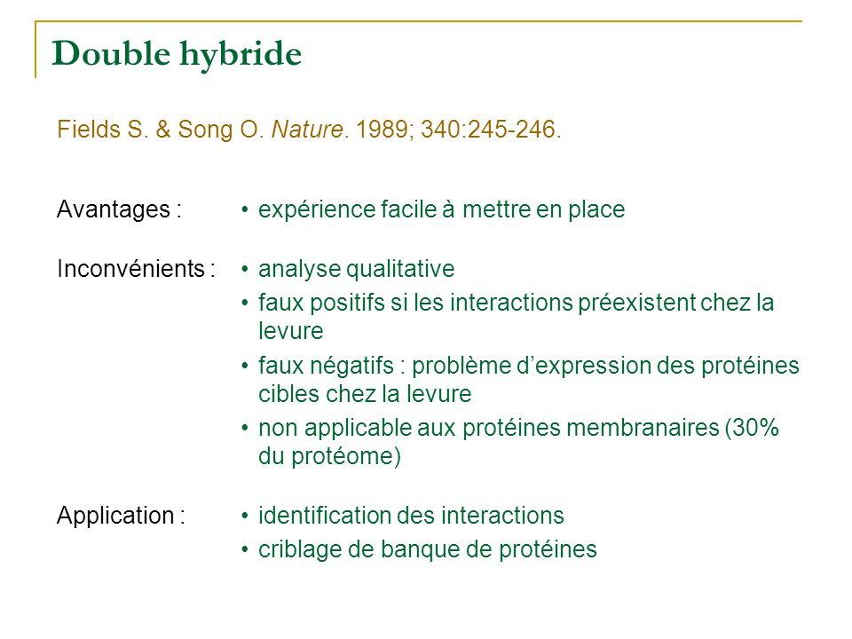 Double hybride Fields S. & Song O. Nature. 1989; 340:245-246.