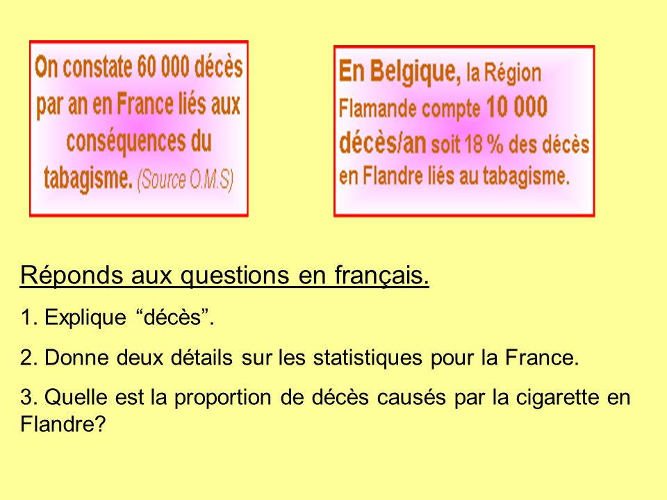 Réponds aux questions en français.