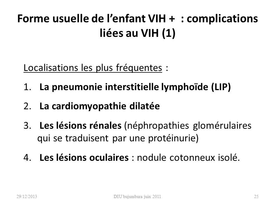 Forme usuelle de l'enfant VIH + : complications liées au VIH (1)