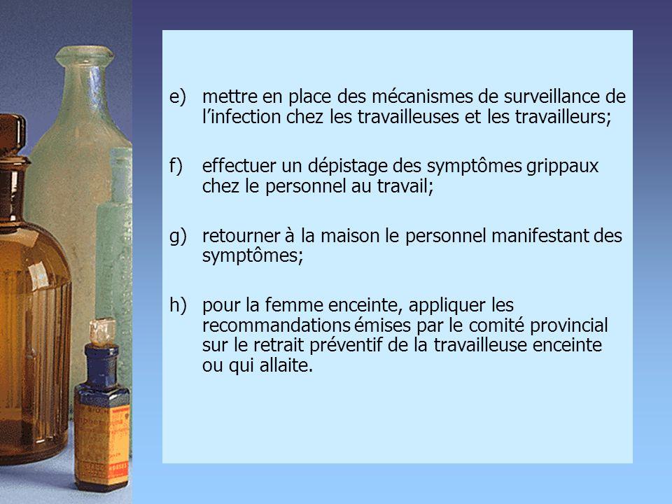 e) mettre en place des mécanismes de surveillance de l'infection chez les travailleuses et les travailleurs;
