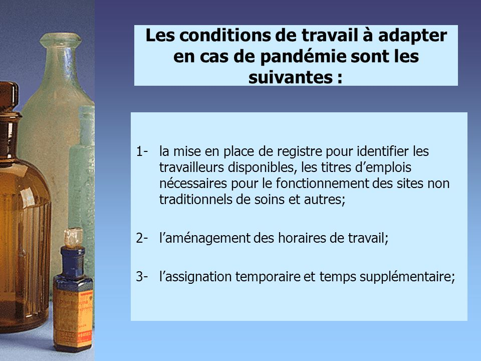 Les conditions de travail à adapter en cas de pandémie sont les suivantes :