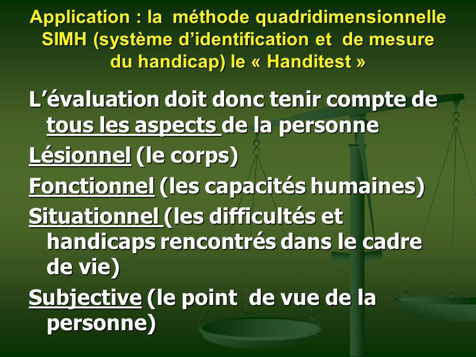 L'évaluation doit donc tenir compte de tous les aspects de la personne
