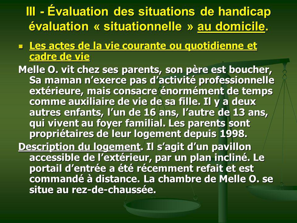 III - Évaluation des situations de handicap évaluation « situationnelle » au domicile.
