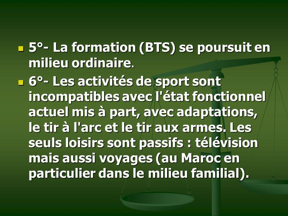 5°- La formation (BTS) se poursuit en milieu ordinaire.