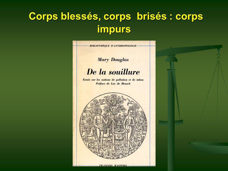 Corps blessés, corps brisés : corps impurs