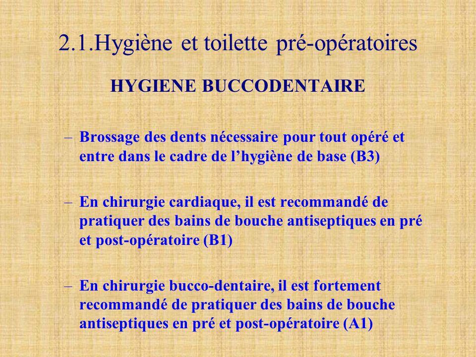 2.1.Hygiène et toilette pré-opératoires