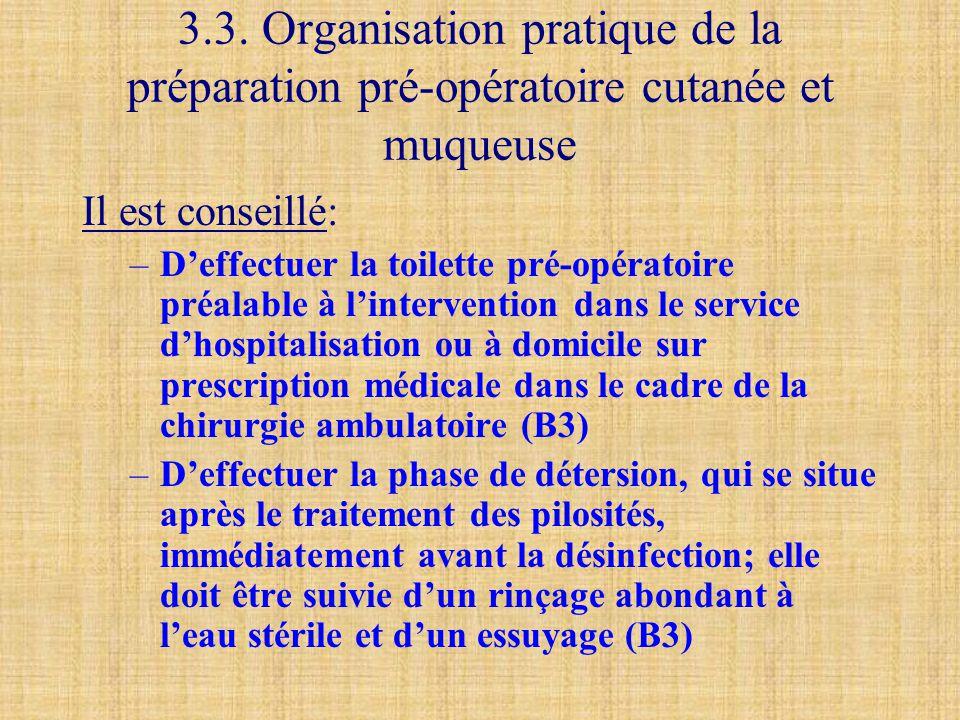3.3. Organisation pratique de la préparation pré-opératoire cutanée et muqueuse
