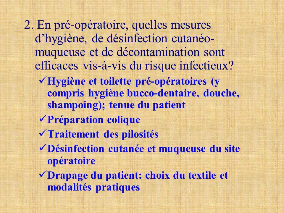2. En pré-opératoire, quelles mesures d'hygiène, de désinfection cutanéo-muqueuse et de décontamination sont efficaces vis-à-vis du risque infectieux