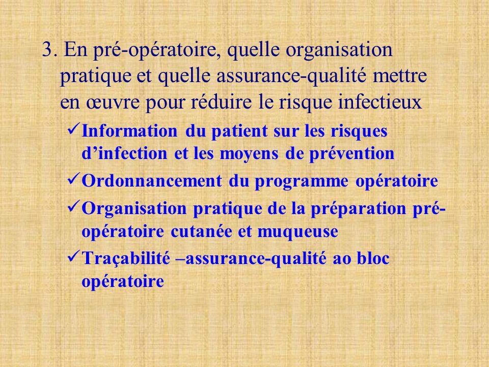 3. En pré-opératoire, quelle organisation pratique et quelle assurance-qualité mettre en œuvre pour réduire le risque infectieux