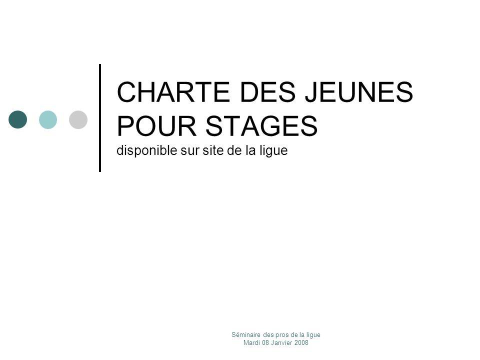 CHARTE DES JEUNES POUR STAGES disponible sur site de la ligue